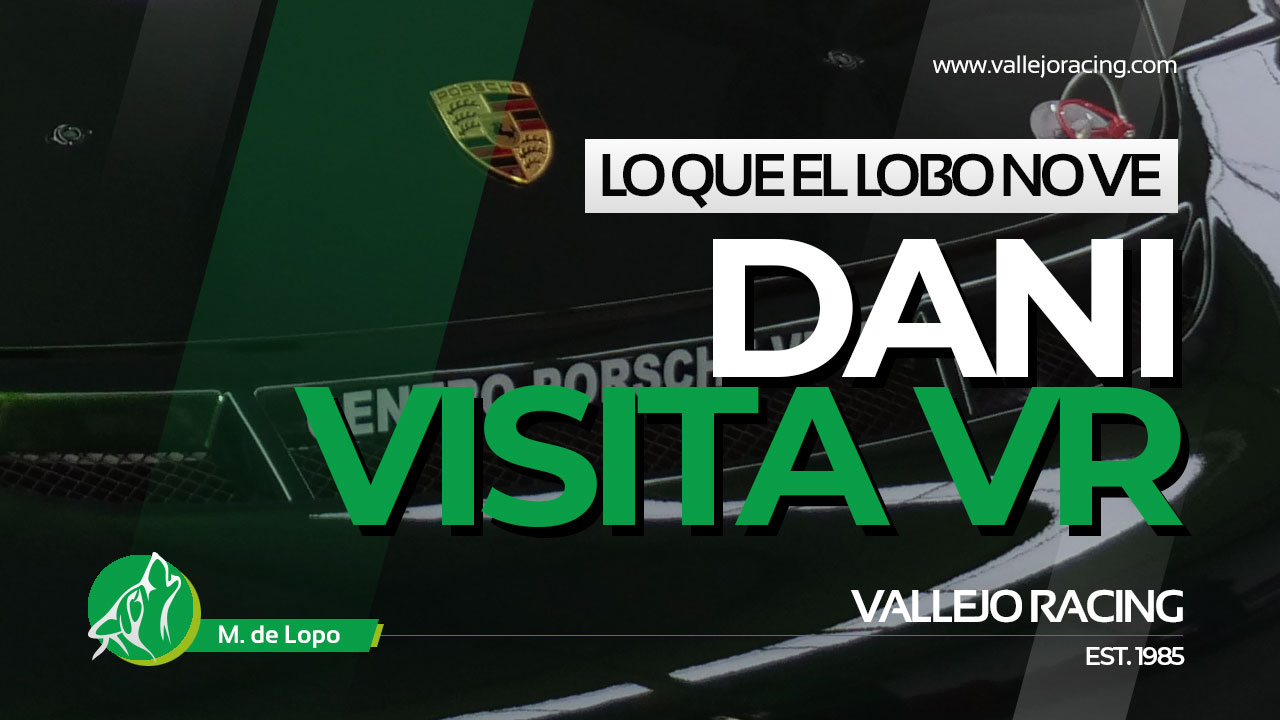 Lo que el lobo no ve: Dani visita Vallejo Racing